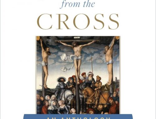 Cries of Jesus from the Cross – An Anthology